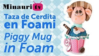 Fofucha - Piggy Mug - Taza - Foamy 3D - Minauri