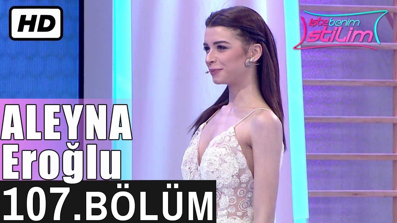 İşte Benim Stilim - Aleyna Eroğlu - 107. Bölüm 7. Sezon