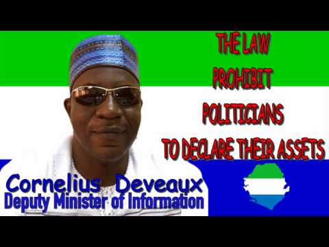 The Law Forbids Sierra Leone Politicians To Declare Their Assets