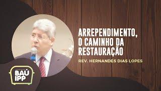 Arrependimento: o Caminho da Restauração | Baú IPP | Rev. Hernandes Dias Lopes | IPP TV
