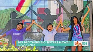 Alaska Cares: Big Brothers Big Sisters Hawaii