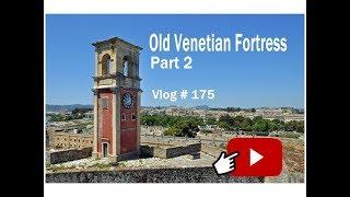 Old Venetian Fortress Part 2 Corfu Greece