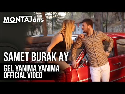 Samet Burak Ay - Gel Yanıma Yanıma  | Official Video 2016