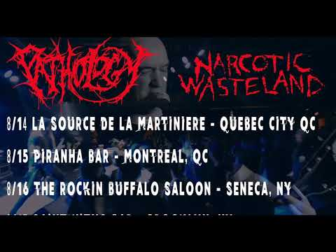 Pathological Addiction Tour (Narcotic Wasteland / Pathology )