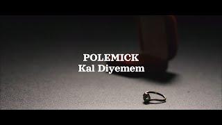Polemick - Kal Diyemem (Beat by Berkay Çandır) Resimi