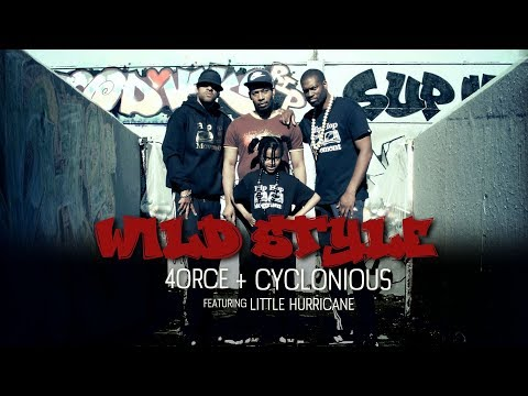 4ORCE + CYCLONIOUS FT, LITTLE HURRICANE - WILD STYLE