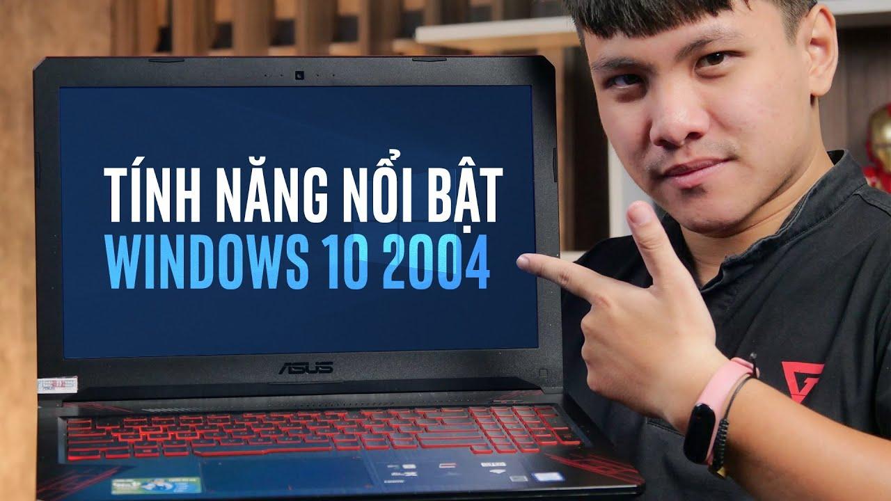 Những tính năng mới trong Windows 10 2004 | Win 10 2004