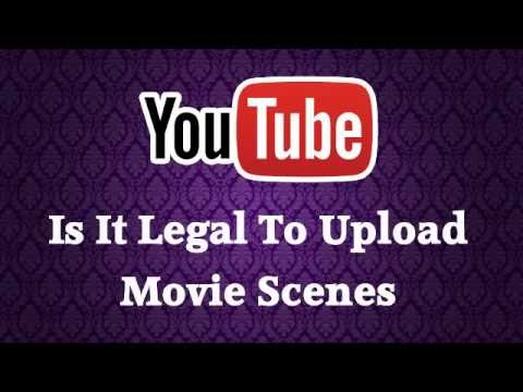 Can I Upload Movie Scenes In Youtube