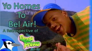 Yo Homes to Bel Air, A Retrospective of The Fresh Prince of Bel Air