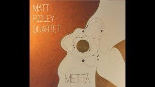 'Mettā' by Matt Ridley Quartet - [Album Trailer] - Whirlwind Recordings