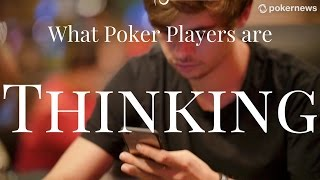 What Poker Players are Really Thinking