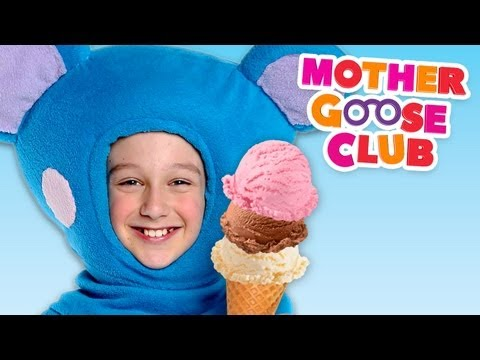 Ice Cream Song - Mother Goose Club Songs for Children