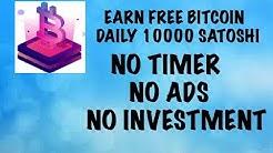 earn daily upto 10000 satoshi free/ no timer / no ads / no investment