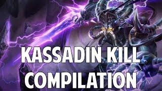 League Of Legends - Kassadin Kill Compilation (Series Two)