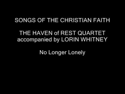 Early Haven of Rest with Lorin Whitney No Longer Lonely.wmv