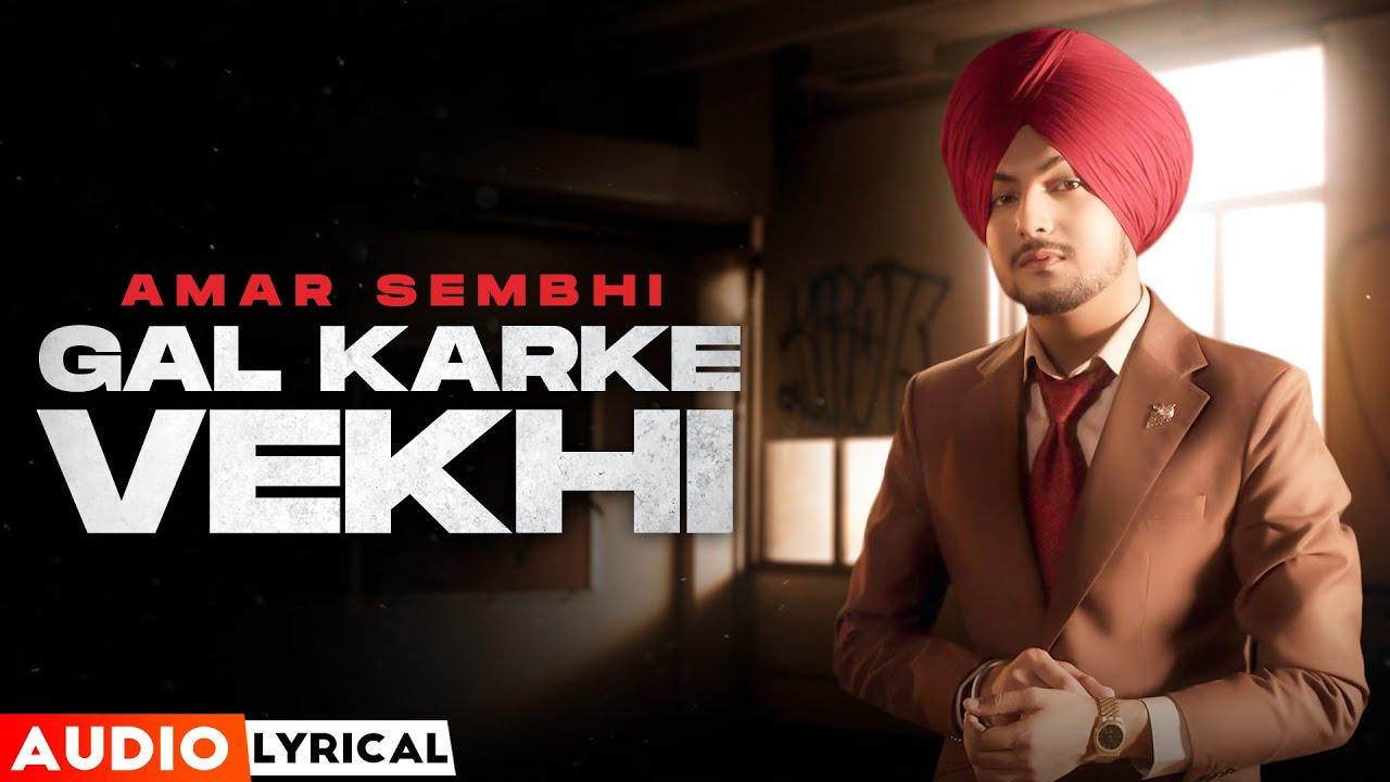 Gal Kar Ke Vekhi (Audio Lyrical)| Amar Sehmbi | Desi Crew | Latest Punjabi Songs 2021| Speed Records