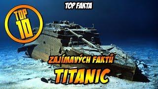 TOP 10 zajímavých faktů - TITANIC