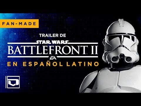 Star Wars Battlefront 2 | Trailer en Español Latino (Fan-Made)