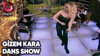 Gizem Kara Dans Show
