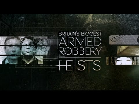 Britains biggest Armed Robbery, Brinks Mat