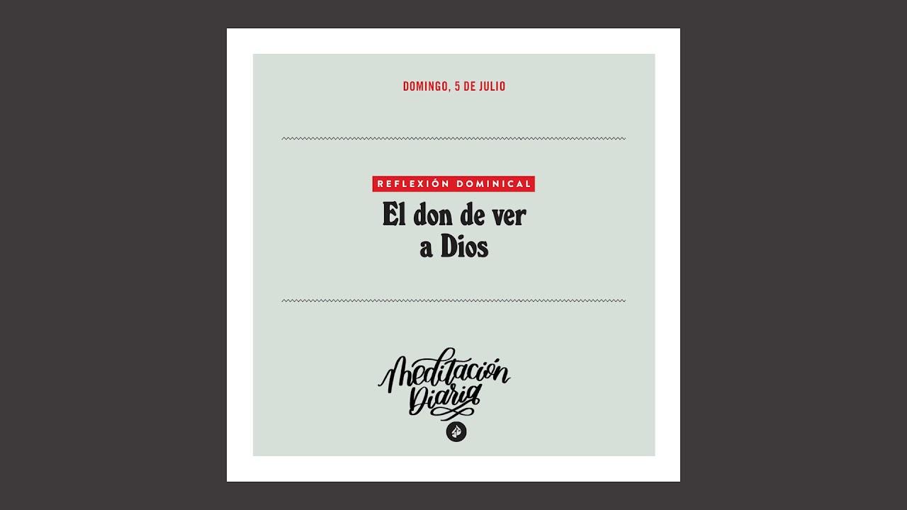 El don de ver a Dios – Meditación Diaria