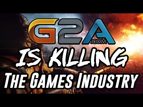 Why G2A Is Killing The Gaming Industry