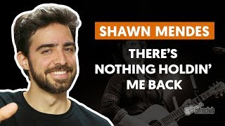 Baixar THERE'S NOTHING HOLDIN' ME BACK - Shawn Mendes (aula de violão completa)