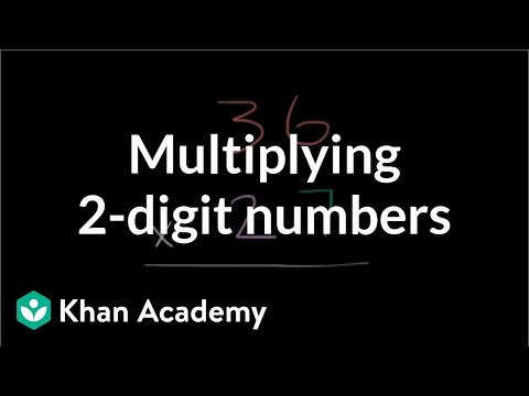 Multiplying: 2 Digit Numbers | Multiplication And Division | 4th Grade | Khan Academy