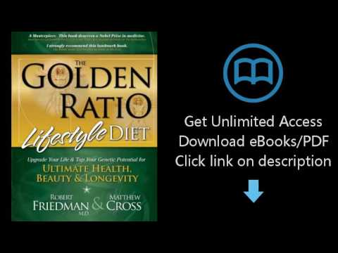Download The Golden Ratio Lifestyle Diet: Upgrade Your Life & Tap Your Genetic Potential for [P.D.F]