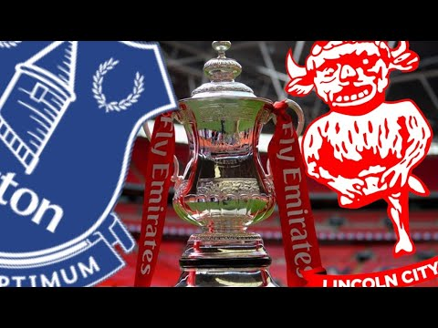 Everton V Lincoln City MATCH PREVIEW FA CUP 3RD ROUND