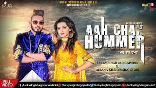Aah Chak Hummer | Lucky Singh Durgapuria |Afsana Khan| Deep Royce |Kytes Media| Latest Songs 2018