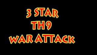 Clash of Clans TH9 3 Star War Attack Strategy - 3 Star GoHo