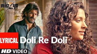 DOLI RE DOLI Lyrical | MIRZYA | Shankar Ehsaan Loy| Rakeysh Omprakash Mehra | Gulzar