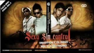 DBastion y El Indio Ft. Wil-Y y Deymond - Sexo Sin Control (Prod. Wil-Y ) WwW.ArranKT.Com
