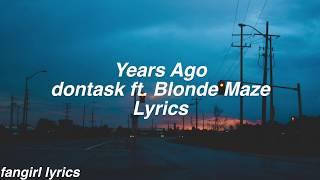 Years Ago || dontask ft. Blonde Maze Lyrics