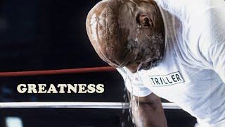 MIKE TYSON | GREATNESS