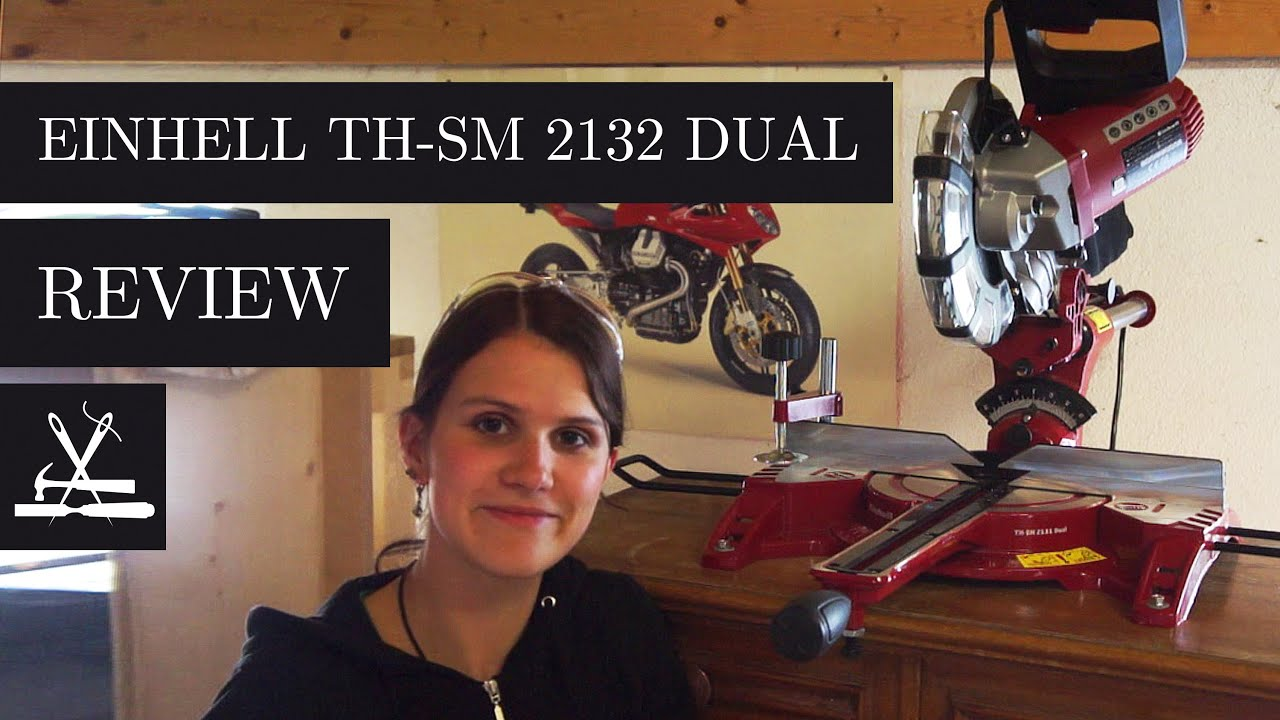 einhell tm sm 2131 dual mitre saw / kappsäge review