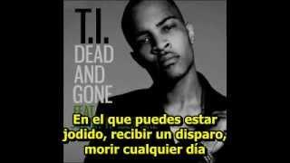 T.I. - Dead And Gone (Con Justin Timberlake) (Subtitulado al español)