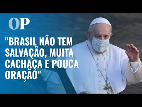 """Em tom de brincadeira Papa diz que Brasil não tem salvação; """"muita cachaça e pouca oração"""""""