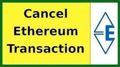 How to Cancel Pending Transaction Ethereum | EtherAuthority