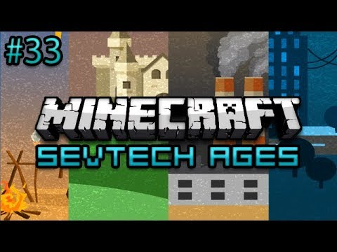 Minecraft: SevTech Ages Survival Ep. 33 - Super Engineers