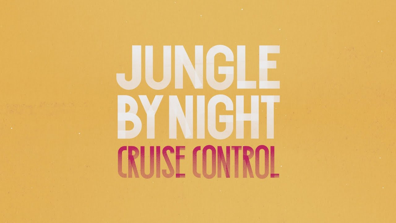 Jungle By Night Cruise Control Audio Only