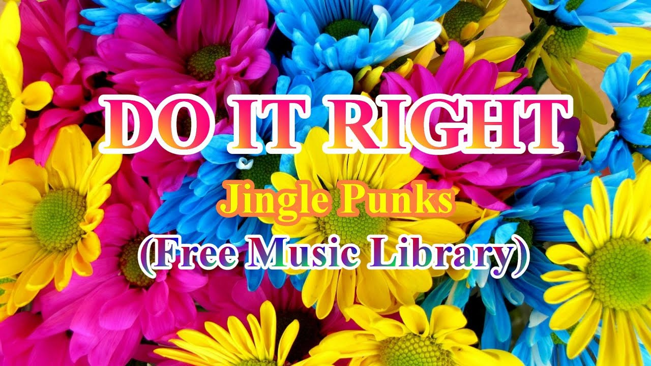 Do It Right Jingle Punks Free Music Library Youtube