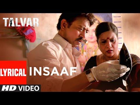 Insaaf Lyrical Video | Talvar | Irrfan Khan, Konkona Sen,Neeraj Kabi |Arooj Aftab | Vishal Bhardwaj