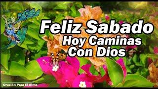 Feliz y bendecido Sabado Hoy te dedico este bello mensaje de buenos días abrelo