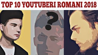 TOP 10 YOUTUBERI ROMANI 2018