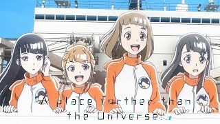 A Place Further Than the Universe - Opening | The Girls Are Al…