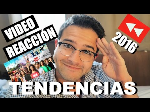 VIDEO REACCIÓN: YOUTUBE REWIND 2016