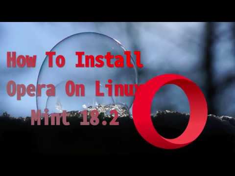 How To Install Opera Browser On Linux Mint 18.2