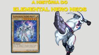 ELEMENTAL HERO NEOS HISTÓRIA - YU-GI-OH! SAGA DOS HERÓIS #1